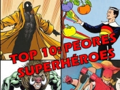 TOP 10: Los Peores Superheroes, con poderes ridiculos