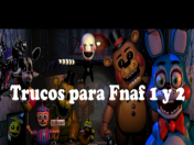 Trucos de Five Nights At Freddy's 1 y 2 para PC