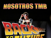 Volver al Futuro - Back to the future - Nosotrostmb