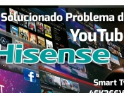Solución al problema de YouTube en Smart Tv Hisense 46K366WN